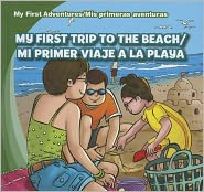 My First Trip to the Beach /Mi primer viaje a la playa