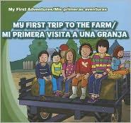 My First Trip to the Farm /Mi primera visita a una granja