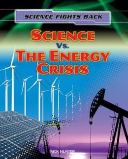 Science vs. the Energy Crisis