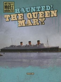 Haunted! The Queen Mary