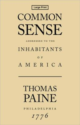 thomas paine common sense and other essays Common sense is a political pamphlet written by thomas paine in 1775-76 and published anonymously on january 10, 1776, during the beginning of the american revolution common sense advocated that the thirteen original colonies (which later became the united states) gain independence from great britain.