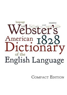 Webster's 1828 American Dictionary of the English Language: Compact Edition