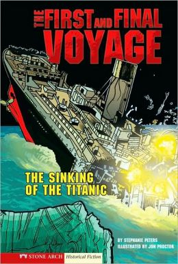 The First and Final Voyage: The Sinking of the Titanic
