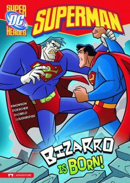 Bizzaro Is Born!