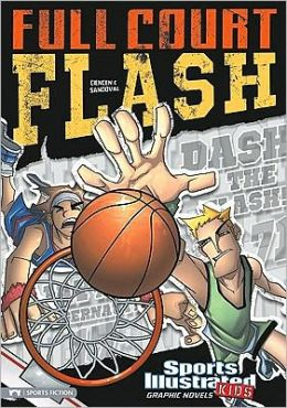 Full Court Flash (Sports Illustrated Kids Graphic Novels Series)