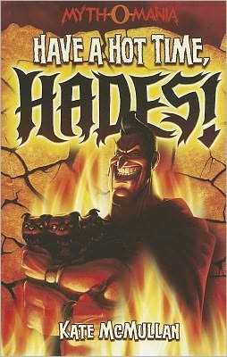 Have a Hot Time, Hades! (Myth-O-Mania Series #1)
