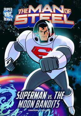 The Man of Steel: Superman vs. the Moon Bandits