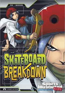 Skateboard Breakdown (Sports Illustrated Kids Graphic Novels Series)