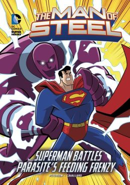 The Man of Steel: Superman Battles Parasite's Feeding Frenzy