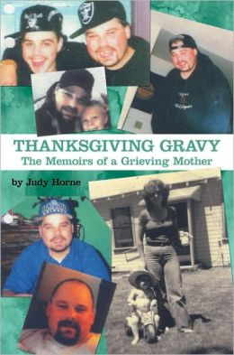 Thanksgiving Gravy: The Memoirs of a Grieving Mother