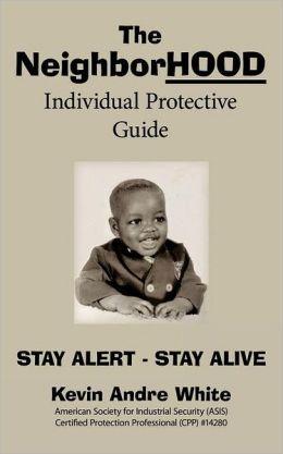 The NeighborHOOD Individual Protective Guide