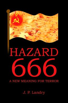 Hazard 666: A New Meaning for Terror
