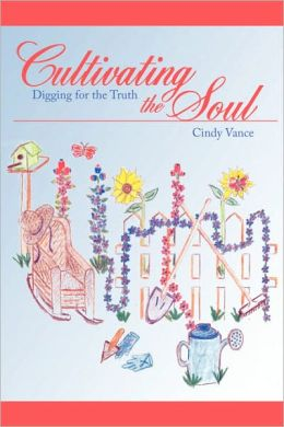 Cultivating the Soul: Digging for the Truth