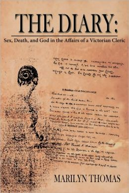 The Diary: Sex Death and God in the Affairs of a Victorian Cleric