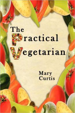 The Practical Vegetarian
