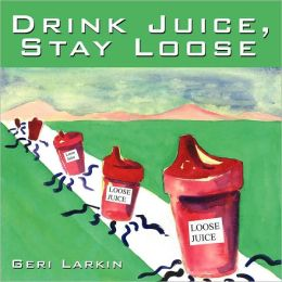 Drink Juice, Stay Loose