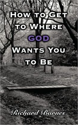 How To Get To Where God Wants You To Be