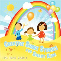 Creative Short Stories for Smart Kids