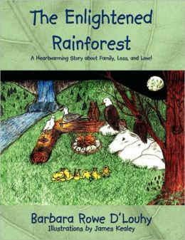 The Enlightened Rainforest: A Heartwarming Story about Family, Loss, and Love!