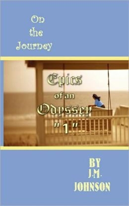 Epics of an Odyssey 1: On the Journey
