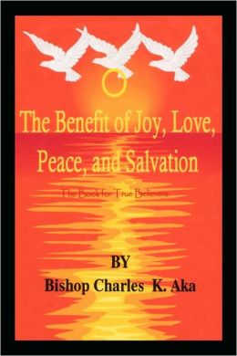 The Benefits of Joy, Love, Peace, and Salvation