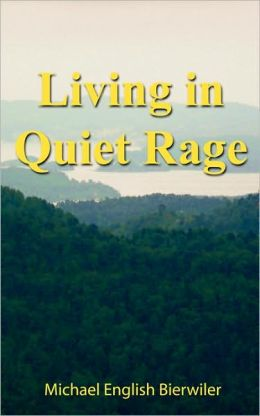Living in Quiet Rage