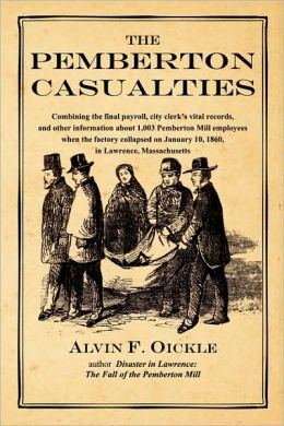 The Pemberton Casualties: Being a compilation of the final payroll, the city clerk's vital records, cemetery records, and other information about 1,0
