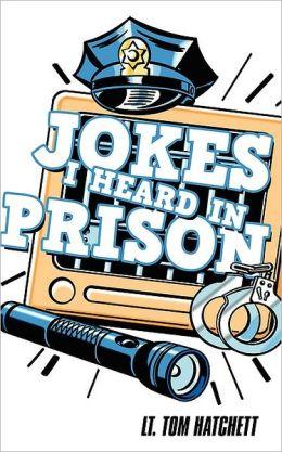 Jokes I Heard In Prison