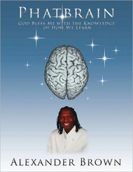 Phatbrain: God Bless Me with the Knowledge of How We Learn