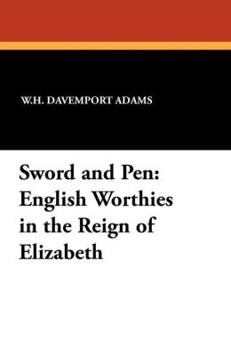 Sword and Pen: English Worthies in the Reign of Elizabeth