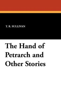 The Hand of Petrarch and Other Stories