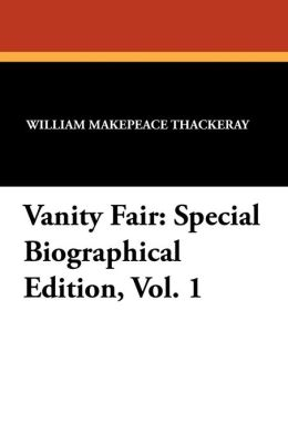 Vanity Fair: Special Biographical Edition, Vol. 1