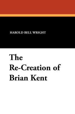 The Re-Creation Of Brian Kent