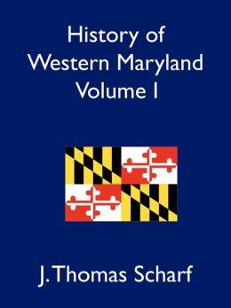 History of Western Maryland Vol. I