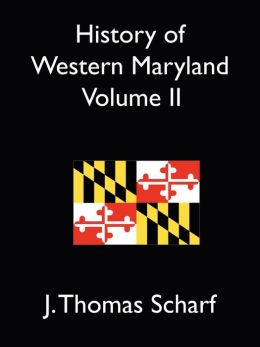 History Of Western Maryland Vol. Ii