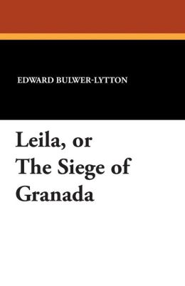 Leila, or the Siege of Granada