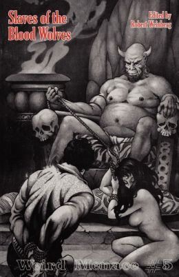 Weird Menace # 5: Slaves of the Blood Wolves
