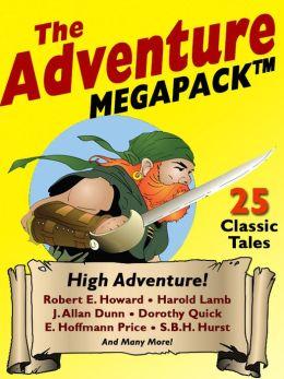 The Adventure Megapack: 25 Classic Adventure Stories