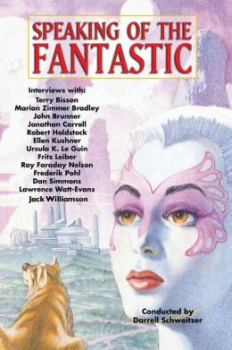 Speaking of the Fantastic: Interviews with Science Fiction and Fantasy Writers