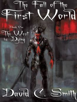 The West Is Dying: The Fall of the First World, Book One