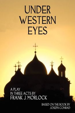 Under Western Eyes: A Play in Three Acts