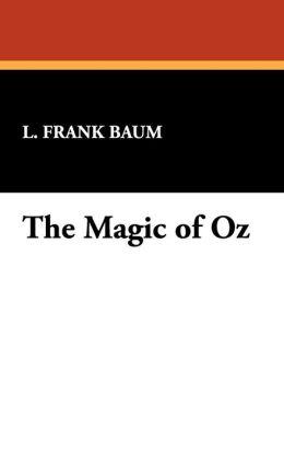 The Magic of Oz (Oz Series #13)