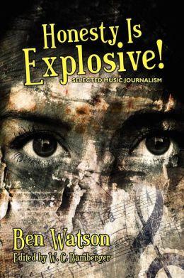 Honesty Is Explosive!: Selected Music Journalism
