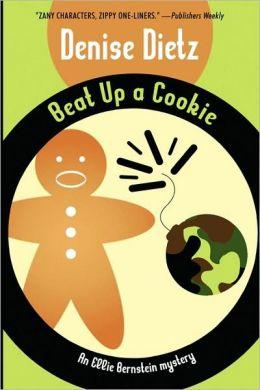 Beat Up a Cookie: An Ellie Bernstein Mystery