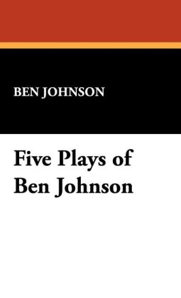 Five Plays Of Ben Jonson