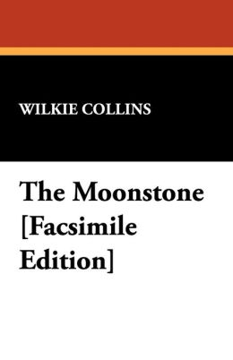 The Moonstone [Facsimile Edition]