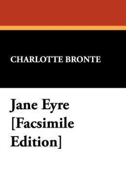 Jane Eyre [Facsimile Edition]