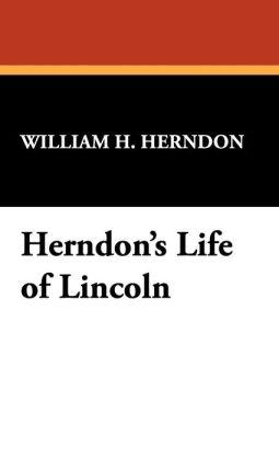 Herndon's Life Of Lincoln