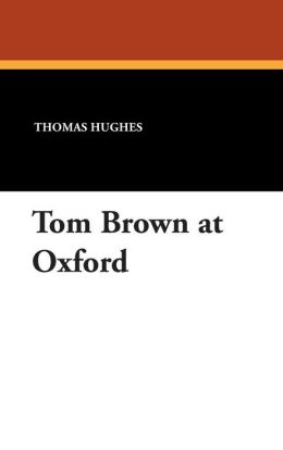 Tom Brown at Oxford