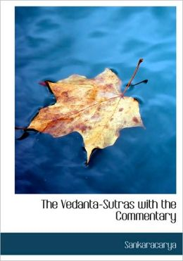 The Vedanta-Sutras With The Commentary (Large Print Edition)